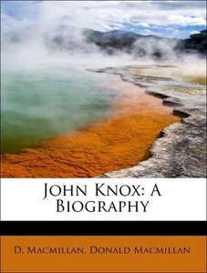 John Knox: A Biography