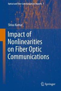 Impact of Nonlinearities on Fiber Optic Communications