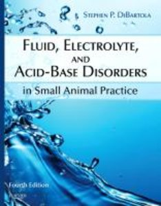 Fluid, Electrolyte, and Acid-Base Disorders in Small Animal Prac