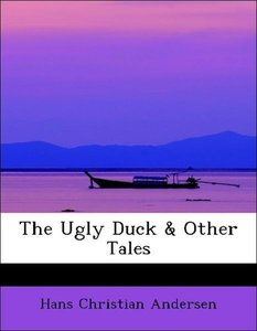 The Ugly Duck & Other Tales