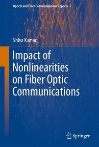 Impact of Nonlinearities on Fiber Optic Communications
