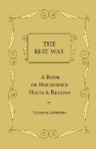 The Best Way - A Book Of Household Hints & Recipes