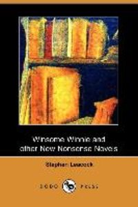 Winsome Winnie and Other New Nonsense Novels (Dodo Press)