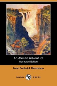 An African Adventure (Illustrated Edition) (Dodo Press)