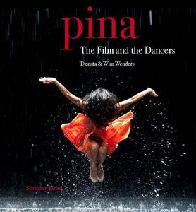 Pina - The Film and The Dancers