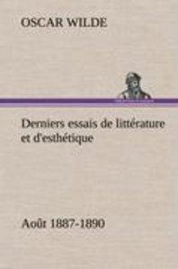 Derniers essais de littérature et d'esthétique: août 1887-1890