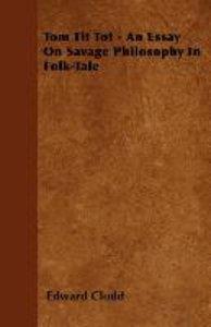 Tom Tit Tot - An Essay On Savage Philosophy In Folk-Tale