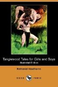 Tanglewood Tales for Girls and Boys (Illustrated Edition) (Dodo