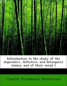 Introduction to the study of the dependent, defective, and delin
