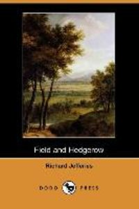 Field and Hedgerow (Dodo Press)