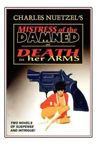 """Mistress of the Damned"" and ""Death in Her Arms"" -- Two Tales of"