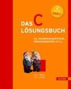 Das C - Lösungsbuch zu ' Programmieren in C'. Ansi C. (2. A.)