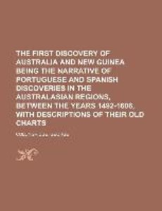 The First Discovery of Australia and New Guinea Being The Narra