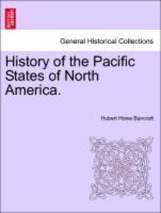 History of the Pacific States of North America. VOLUME IX