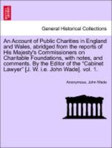 An Account of Public Charities in England and Wales, abridged fr