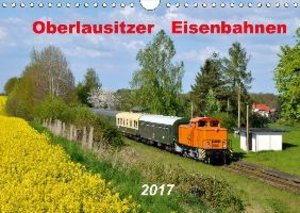 Oberlausitzer Eisenbahnen 2017 (Wandkalender 2017 DIN A4 quer)