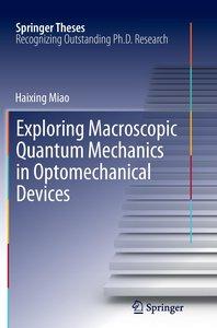 Exploring Macroscopic Quantum Mechanics in Optomechanical Device