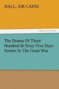 The Drama Of Three Hundred & Sixty-Five Days Scenes In The Great
