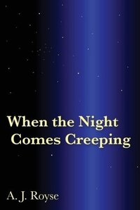 When the Night Comes Creeping