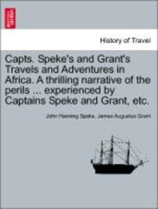 Capts. Speke's and Grant's Travels and Adventures in Africa. A t