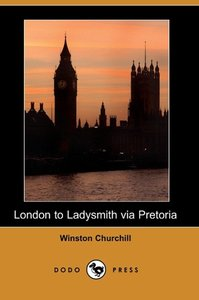 London to Ladysmith Via Pretoria (Illustrated Edition) (Dodo Pre