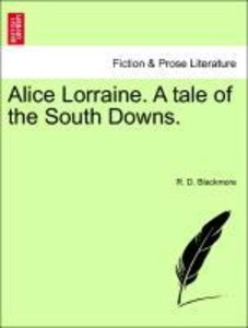 Alice Lorraine. A tale of the South Downs, vol. III