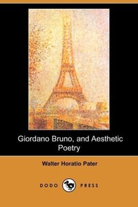 Giordano Bruno, and Aesthetic Poetry (Dodo Press)