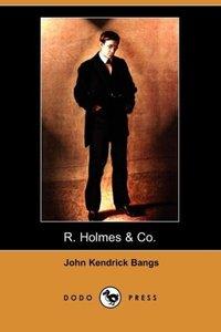 R. Holmes & Co. (Dodo Press)