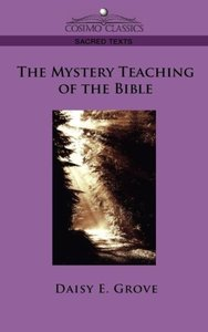 The Mystery Teaching of the Bible