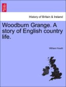 Woodburn Grange. A story of English country life. Vol. III