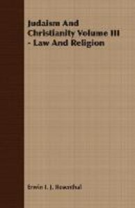 Judaism And Christianity Volume III - Law And Religion