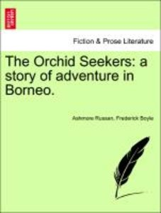 The Orchid Seekers: a story of adventure in Borneo.