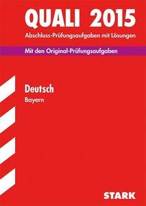 Abschluss-Prüfungsaufgaben Quali Deutsch 2015 Hauptschule/Mittel
