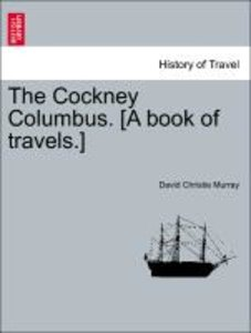 The Cockney Columbus. [A book of travels.]