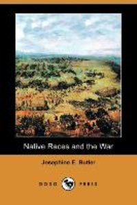 Native Races and the War (Dodo Press)