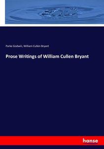 Prose Writings of William Cullen Bryant