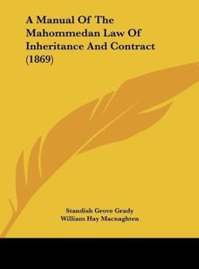 A Manual Of The Mahommedan Law Of Inheritance And Contract (1869