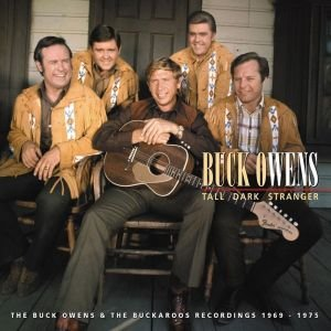 Tall Dark Stranger; The Buck Owens & Buckaroos