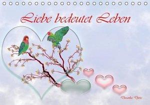 Liebe bedeutet Leben (Tischkalender 2016 DIN A5 quer)