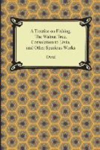 A Treatise on Fishing, The Walnut Tree, Consolation to Livia, an