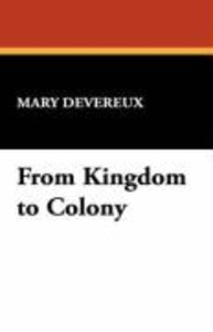 From Kingdom to Colony