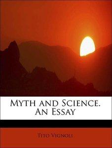 Myth and Science. An Essay