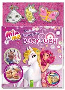 Mia and me: Meine Rezepte - Backbuch