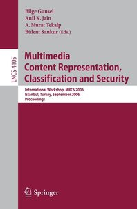 Multimedia - Content Representation, Classification and Security