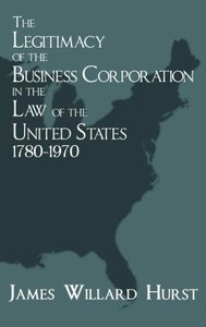 The Legitimacy of the Business Corporation in the Law of the Uni