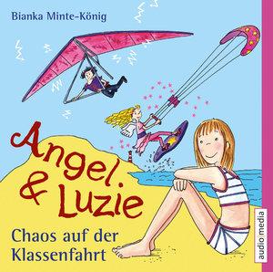 Angel und Luzie - Chaos auf der Klassenfahrt