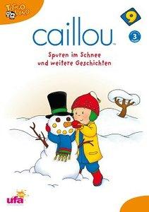 Caillou 9:Spuren im Schnee und weitere Geschichten