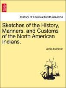 Sketches of the History, Manners, and Customs of the North Ameri