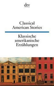 Klassische amerikanische Erzählungen / Classical American Storie