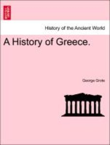 A History of Greece. Vol. XII